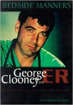 """Libros Descargar Gratis Bedside Manners - George Clooney & Er: George Clooney And """"er"""" Epub Sin Registro"""