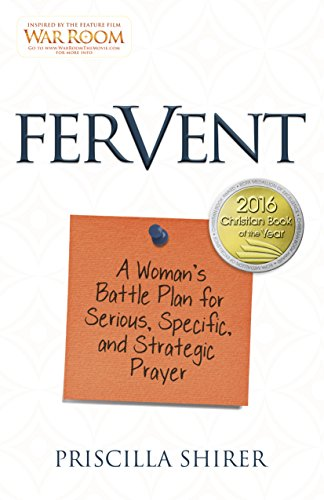 Fervent: A Woman's Battle Plan to Serious, Specific and Strategic Prayer ()