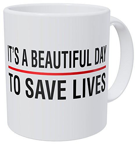 Doctor It's A Beautiful Day To Save Lives 11 Ounces 490 Grams Ultra White AAA Funny Coffee Mug By Aviento