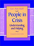 People in Crisis: Understanding and Helping