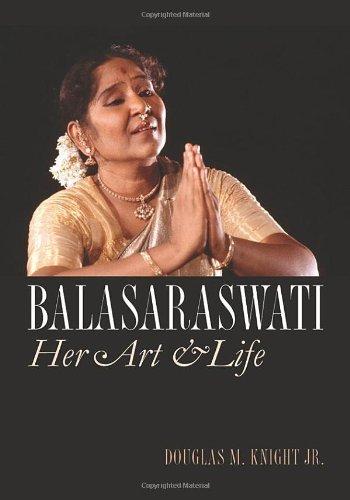 Balasaraswati: Her Art And Life (The Driftless Series)
