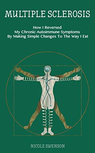 Multiple Sclerosis How I Reversed My Chronic Autoimmune Symptoms By