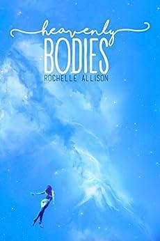 Heavenly Bodies by [Allison, Rochelle]