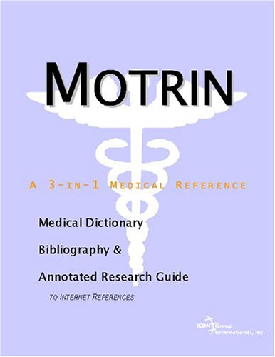 motrin-a-medical-dictionary-bibliography-and-annotated-research-guide-to-internet-references
