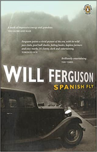 Amazon spanish fly 9780143055143 will ferguson books spanish fly first penguin edition edition fandeluxe Images