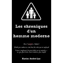 Les chroniques d'un homme moderne: Les chroniques d'un homme moderne (French Edition)