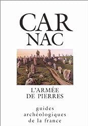 Carnac : L'armée de pierres, monuments et musées
