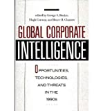 [(Global Corporate Intelligence: Opportunities, Technologies and Threats in the 1990's )] [Author: George S. Roukis] [Jun-1990]