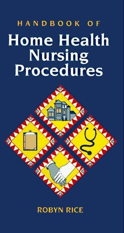 Handbook of Home Health Nursing Procedures by Robyn Rice (1995-01-01)