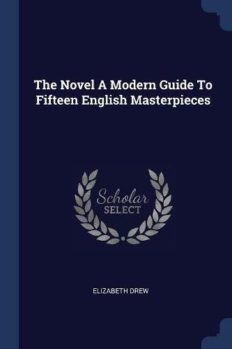 The Novel A Modern Guide To Fifteen English Masterpieces pdf