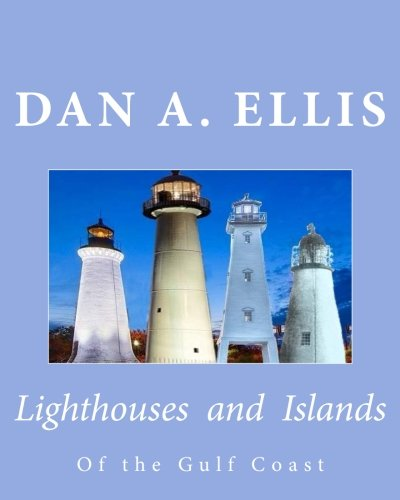 Lighthouses and Islands: Of the Gulf Coast ()