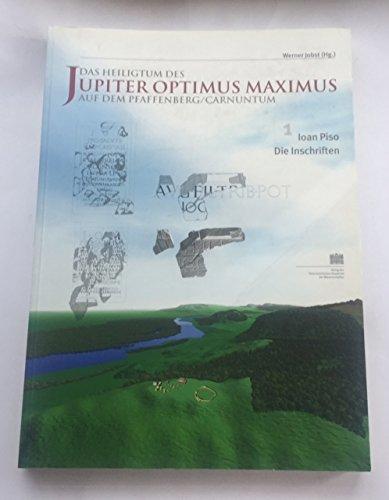 Das Heiligtum Des Jupiter Optimus Maximus Auf Dem Pfaffenberg /Carnuntum: Die Inschriften (Der Romische Limes in Osterreich) (German Edition)