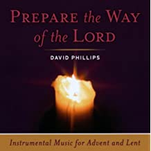 Prepare the Way of the Lord/ Instrumental Music for Advent and Lent