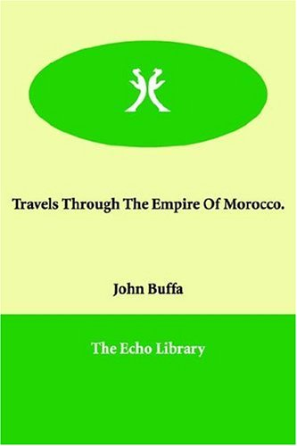Read Online Travels Through The Empire Of Morocco. PDF