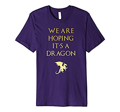 We are hoping its a Dragon Shirt Funny Maternity T-Shirt