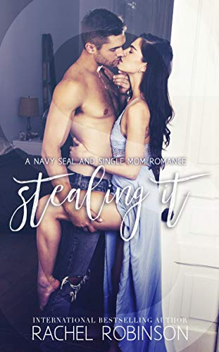 - Stealing It: A Navy SEAL and Single Mom Romance (Bronze Bay SEALS Book 3)