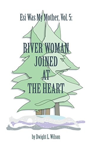 River Woman Joined at the Heart (Esi Was My Mother Book (Joined Heart)