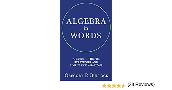 ALGEBRA in WORDS: A Guide of Hints, Strategies and Simple ...