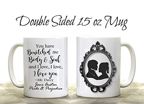 Jane Austen Pride and Prejudice Book Quote Coffee Mug 15 oz - You have bewitched me Body and Soul I love you Coffee Cup