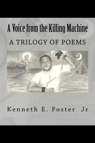 A Voice from the killing Machine: A trilogy of poems