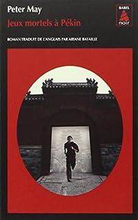 [Série chinoise, 5] : Jeux mortels à Pékin, May, Peter