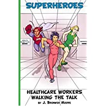 Superheroes: Healthcare Workers Walking the Talk (in graphic novel form)