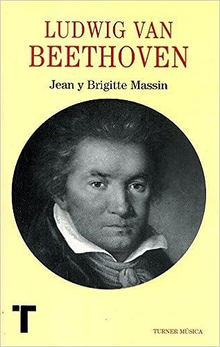 Descargar libros de google online Ludwig van Beethoven (Turner Música) PDF FB2