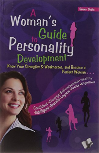 A Woman's Guide to Personality Development: An Effective Self-Grooming Guide for Woman