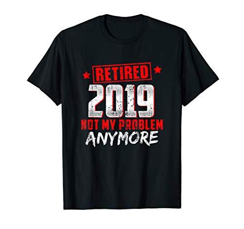 Retired 2019 shirt - Retirement gift for men and women