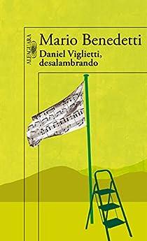 Daniel Viglietti, desalambrando par Benedetti