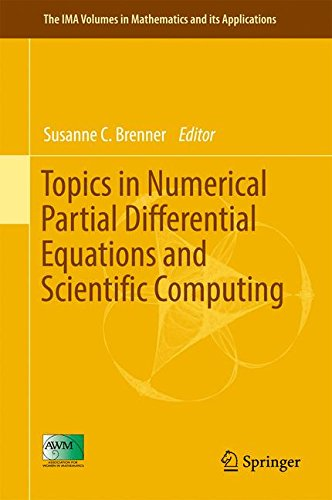 Topics in Numerical Partial Differential Equations and Scientific Computing (The IMA Volumes in Mathematics and its Appl