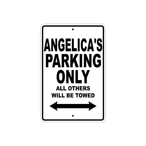 Angelica's Parking Only All Others Will Be Towed Name Gift Metal Sign Wall Decor for Home Garage Yard Fence Driveway 8 x 12 ()