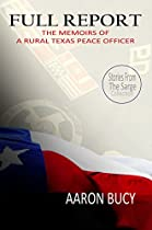 FULL REPORT: THE MEMOIRS OF A RURAL TEXAS PEACE OFFICER