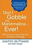 img - for [(Don't Gobble the Marshmallow...Ever!: The Secret to Sweet Success in Times of Change )] [Author: Joachim de Posada] [Apr-2008] book / textbook / text book