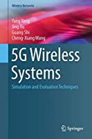 5G Wireless Systems: Simulation and Evaluation Techniques Front Cover