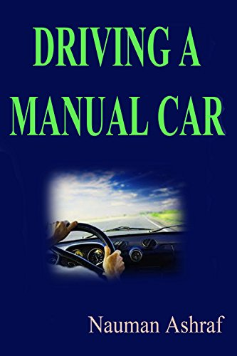 Driving A Manual Car: Guide about driving different types of cars with useful tips and tricks