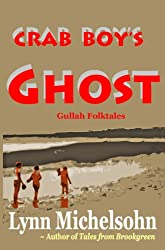Crab Boy's Ghost, Gullah Folktales from Murrells Inlet's Brookgreen Gardens in the South Carolina Lowcountry (Tales from Brookgreen)