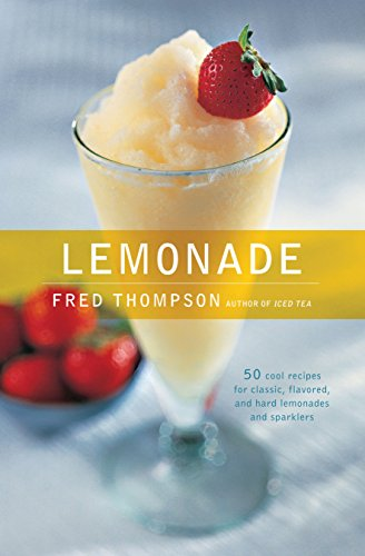 Lemonade: 50 Cool Recipes for Classic, Flavored, and Hard Lemonades and Sparklers (50 Series)