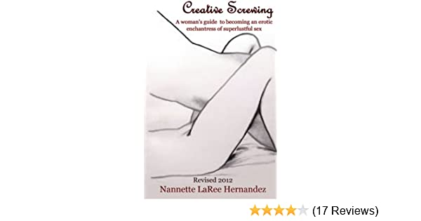 Becoming creative enchantress erotic guide screwing sex superlustful womans