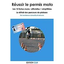 Réussir son permis moto: Les 12 fiches moto : officielles + simplifiées (French Edition)