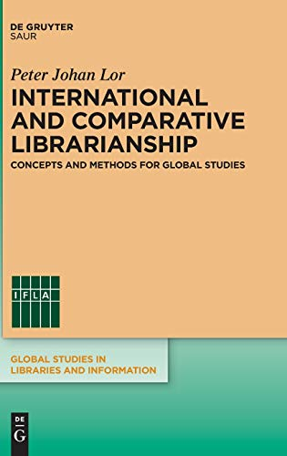 International and Comparative Librarianship: A Thematic Approach (Global Studies in Libraries and Information) from Walter de Gruyter Inc.