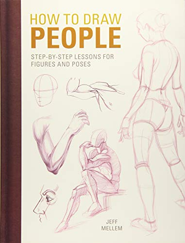 How to Draw People: Step-by-Step Lessons for Figures and Poses ()
