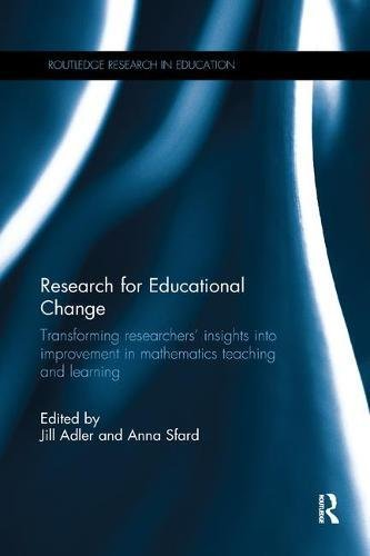 Research for Educational Change: Transforming researchers' insights into improvement in mathematics teaching and learning (Routledge Research in Education)