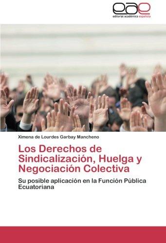 Los Derechos De Sindicalizacion Huelga Y Negociacion Colectiva