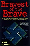 The Bravest of the Brave: The True Story of Wing Commander Tommy Yeo-Thomas, SOE, Secret Agent, Codename White Rabbit