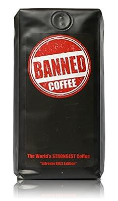 Banned Coffee World's Strongest Coffee - Super Strong Caffeine Content - Our Best Flavor Medium Dark Roast