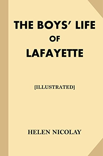 The Boys' Life of Lafayette [Illustrated] (Treasure Trove Classics) (The French Alliance In The Revolutionary War)