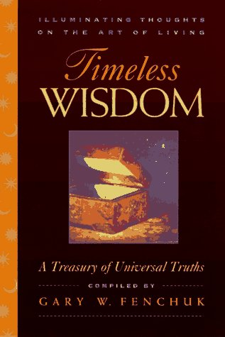 Download Timeless Wisdom: Illuminating Thoughts on the Art of Living: A Treasury of Universal Truths PDF