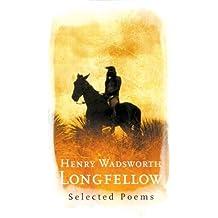 Henry Wadsworth Longfellow: Selected Poems (Phoenix Poetry)