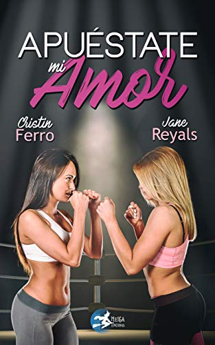 Apuéstate mi amor (Spanish Edition) de [Ediciones, Meiga, Ferro, Cristin, Reyals, Jane]